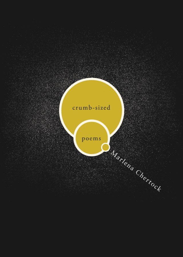 Crumb-sized:Poems by Marlena Chertock