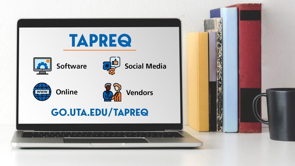 Laptop screen listing TAPREQ, Software, Social Media, Online and Vendors. Includes URL: go.uta.edu/tapreq