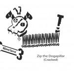 Zip the Dogapillar