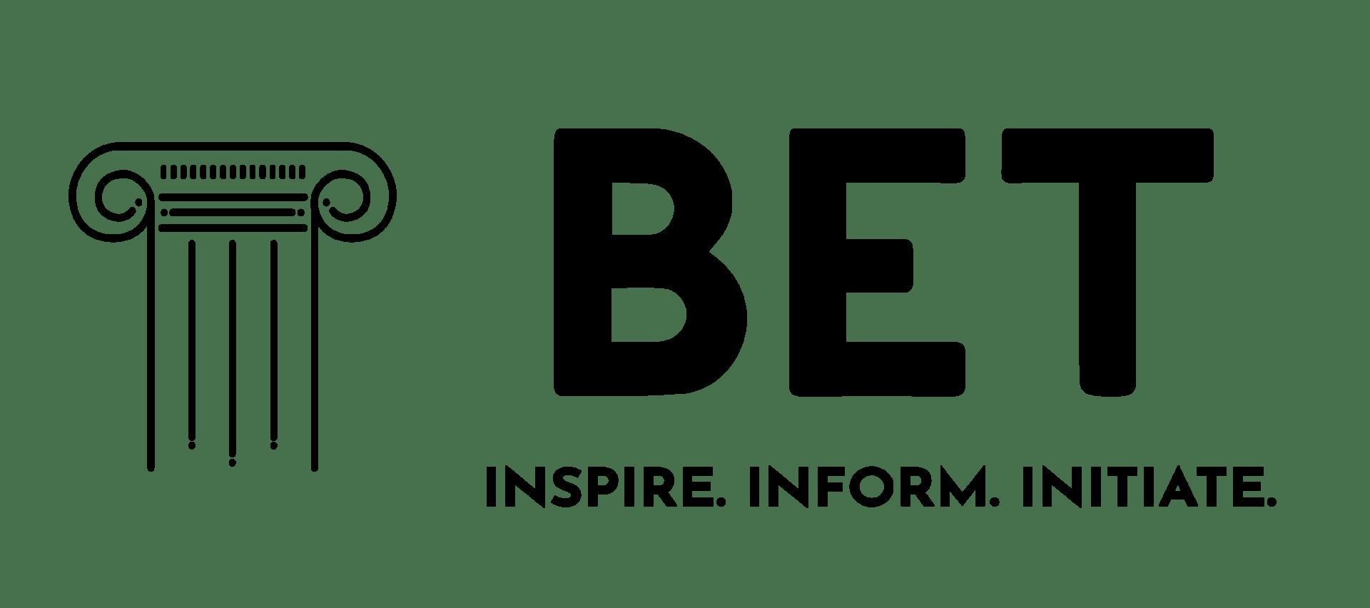 B.E.T. Inspire. Inform. Initiate.