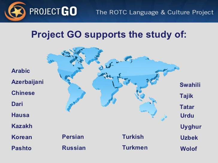 Project Global Officer (GO) supports the study of many different languages and gives students the opportunity to travel throughout the world to study them.