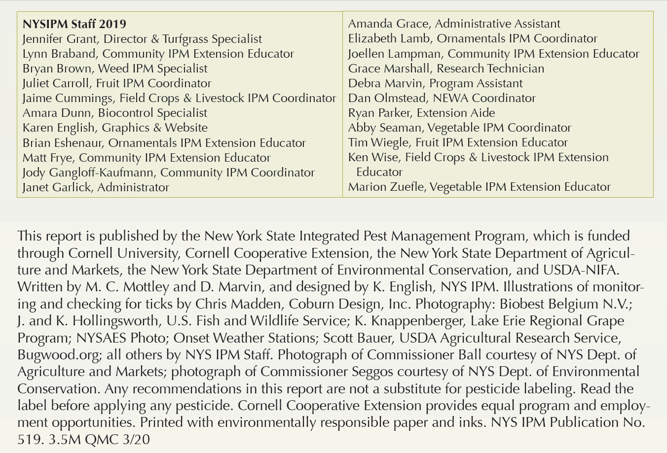 graphic shows the names of IPM staff and the backcover information included on our annual report. This list includes are collaborators across the state and thanks the writers and Karen English for her graphic design.