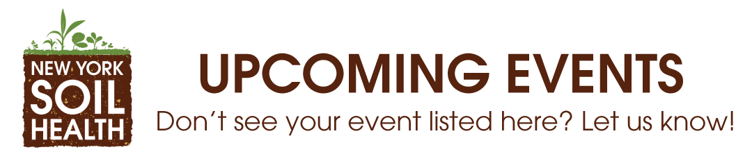Upcoming New York Soil Health Events