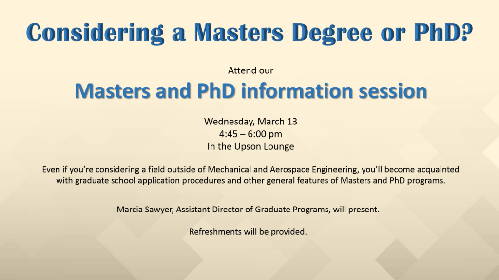 M.S. and Ph.D. information session, Wednesday, March 13, in the Upson Lounge. Refreshments provided. Come learn what to expect when applying to graduate school and what happens after admission.