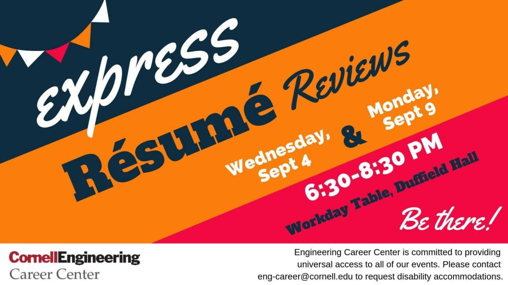 Express resume reviews, September 4th and 9th, from 6:30 to 8:30 pm, at the Workday Table in the Duffield atrium.