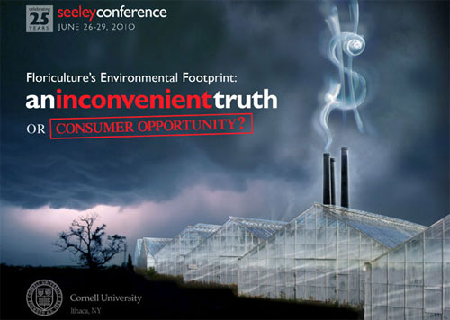 25th Annual Seeley Conference Floriculture's Environmental Footprint: An Inconvenient Truth or Consumer Opportunity?