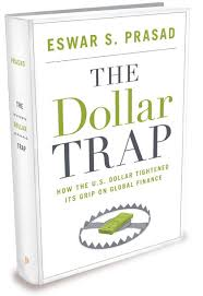 The Dollar Trap by Eswar Prasad