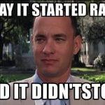 it started raining