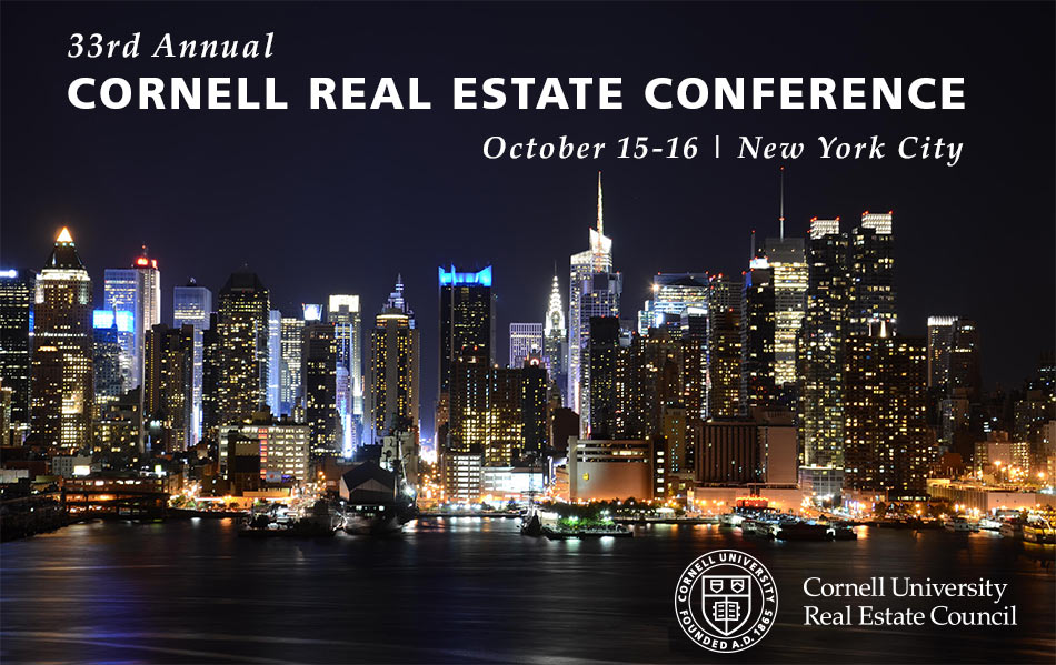 Agenda Released for the 33rd Annual Cornell Real Estate Conference