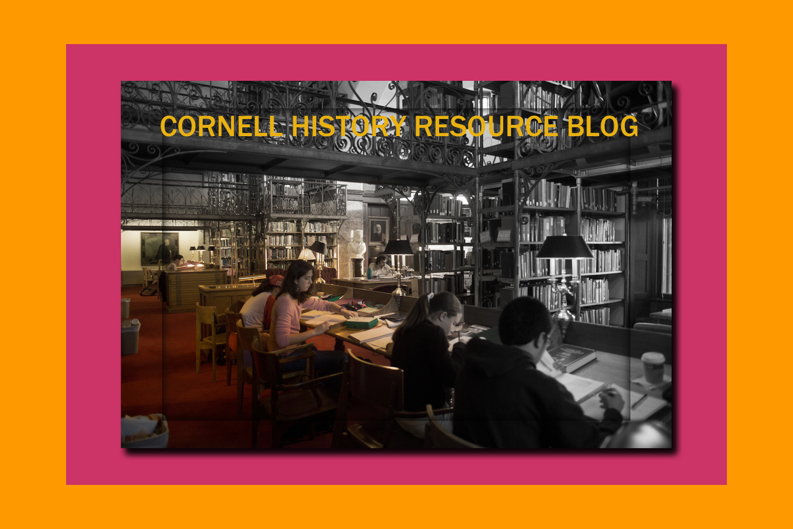 Cornell History  ~   a resource blog