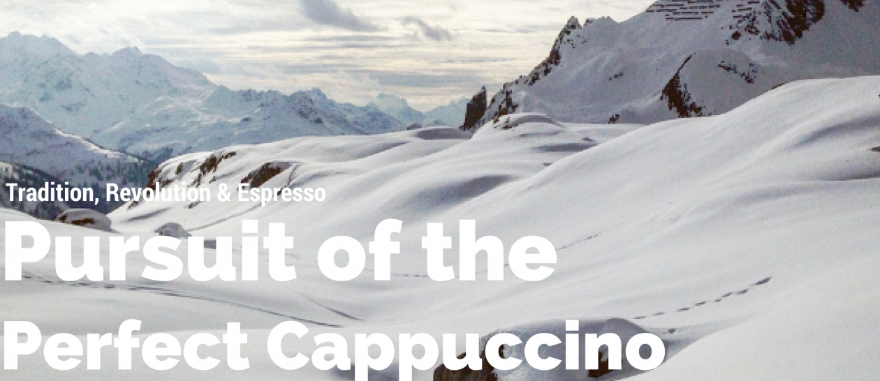 Pursuit of the Perfect Cappuccino