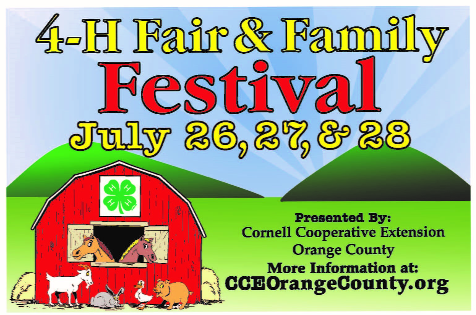 4-H Fair & Family Festival, July 26, 27, & 28, Presented by: Cornell Cooperative Extension Orange County, More information at cceorangecounty.org