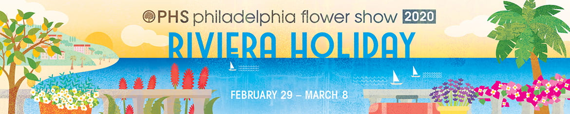 2020 PHS Philadelphia Flower Show Banner, Riviera Holiday, February 29 - March 8