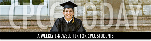 Welcome to CPCC Today! A weekly e-newsletter for CPCC students.