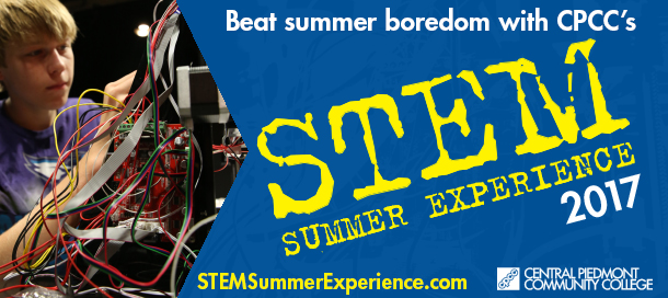 Beat Summer boredom with CPCC's Stem Summer Experience