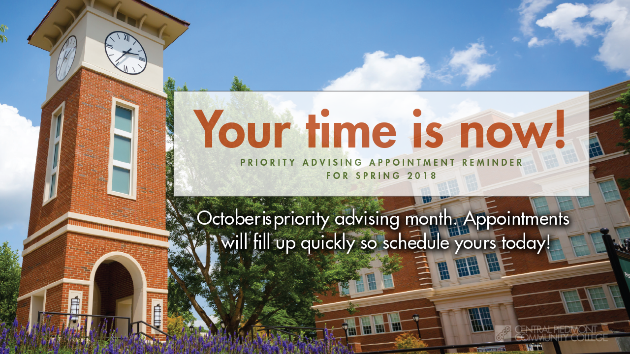 Your time is now! Make a Priority Registration Appt!