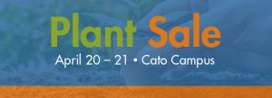 Plant Sale April 20-21 Cato Campus