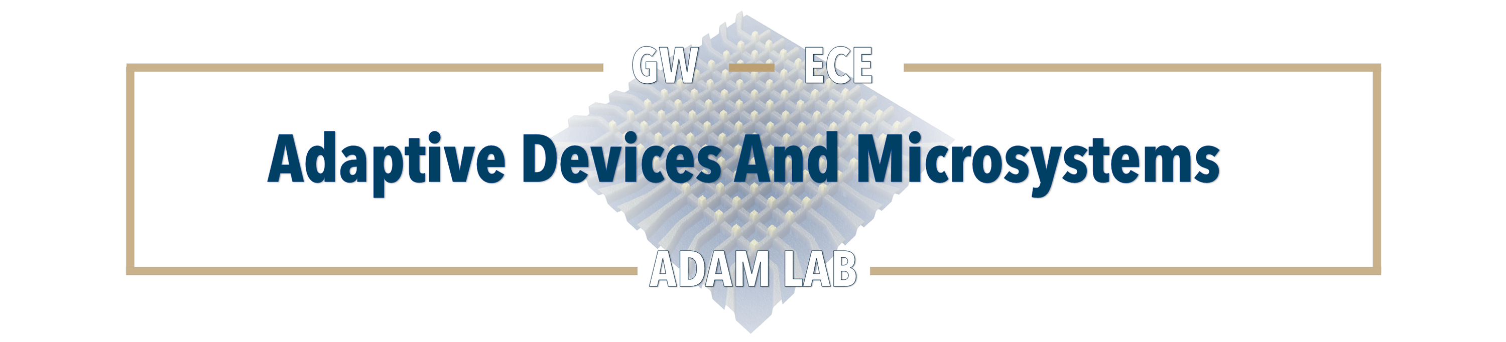 Adaptive Devices and Microsystems – GW ECE Adam Lab