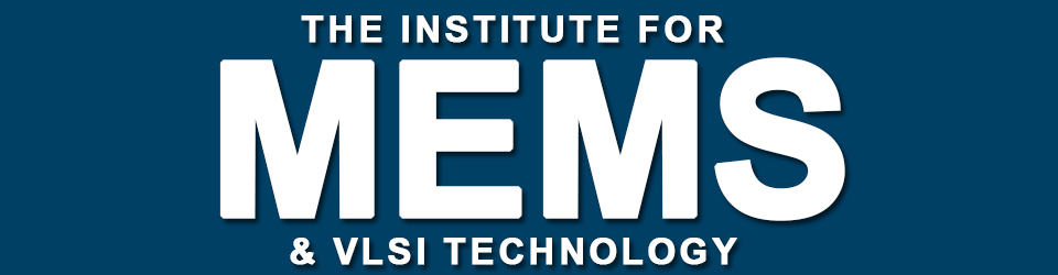The Institute for MEMS & VLSI Technology