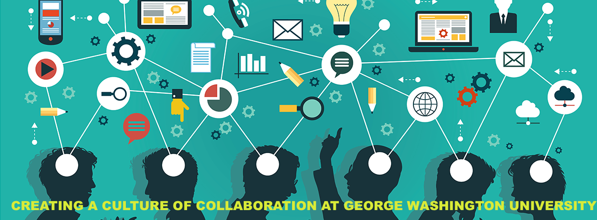 Creating a Culture of Collaboration at GWU (C3@GWU)