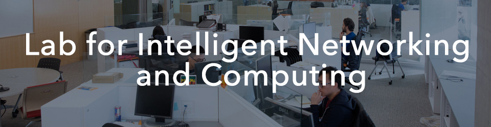 Lab for Intelligent Networking and Computing