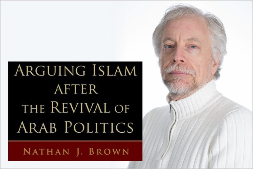 Arguing Islam book with author Dr. Nathan Brown