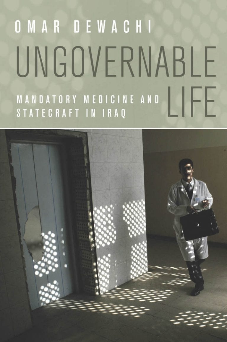 Ungovernable Life: Mandatory Medicine and Statecraft in Iraq with Omar Dewachi