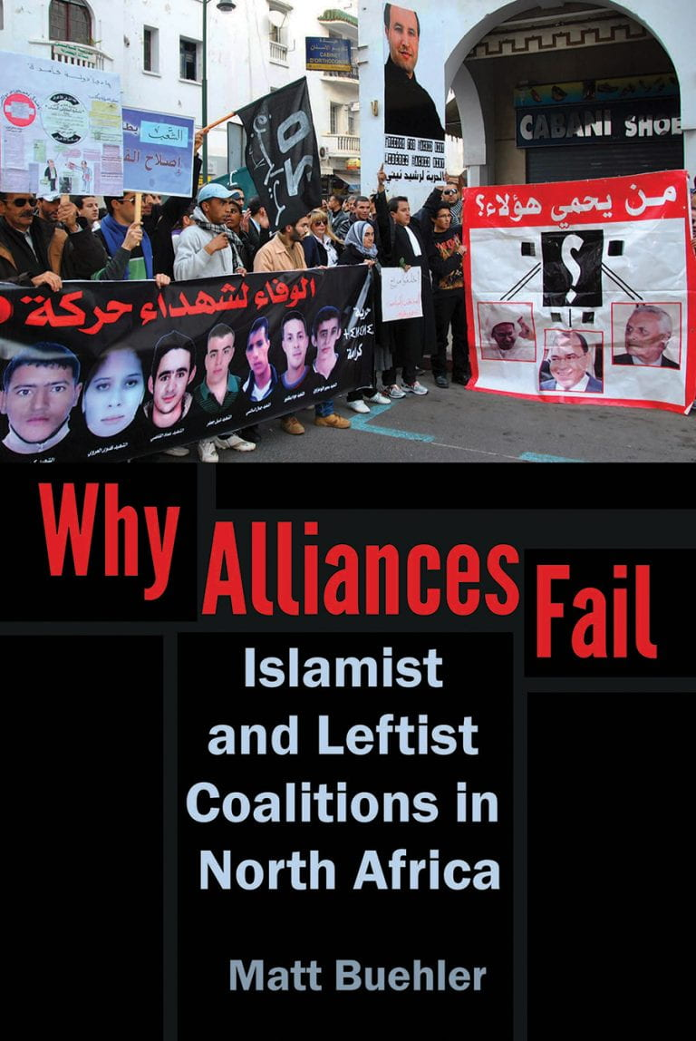 "Book Launch: Matt Buehler, ""Why Alliances Fail: Islamist and Leftist Coalitions in North Africa"""