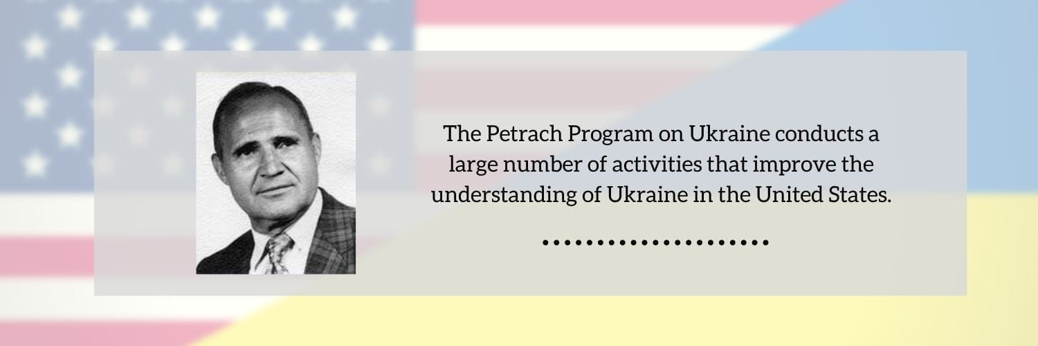 The Petrach Program conducts a large number of activities that improve the understanding of Ukraine in the United States.