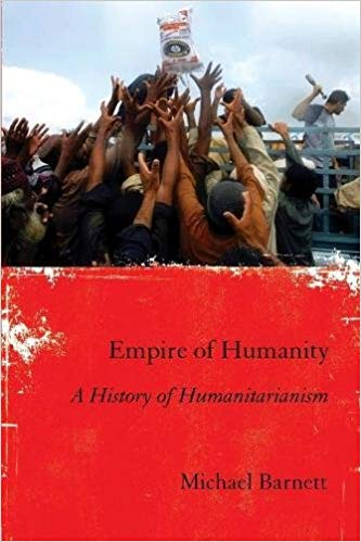 Empire of Humanity- A History of Humanitarianism