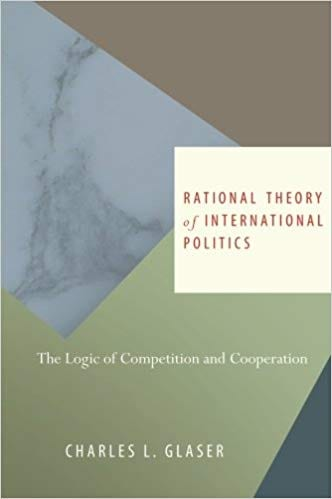 Rational Theory of International Politics- The Logic of Competition and Cooperation