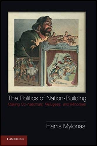 The Politics of Nation-Building- Making Co-Nationals, Refugees and Minorities