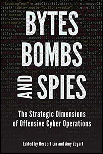 Dr. Glaser Book Chapter: Bytes, Bombs, and Spies: The Strategic Dimension of Offensive Cyber Operations