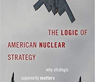 Dr. Glaser Book Review: The Logic of American Nuclear Superiority
