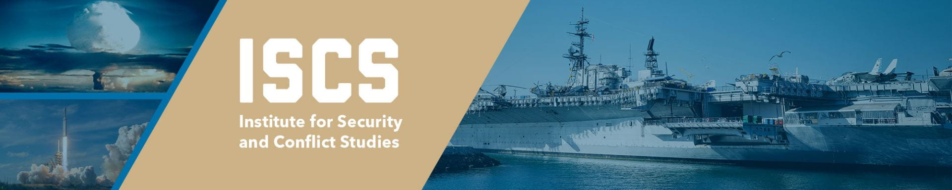 ISCS: Institute for Security and Conflict Studies with images of an aircraft carrier, hydrogen bomb explosion and space-x rocket launch