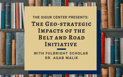 10/31/2019: Geo-Strategic Impacts of the Belt and Road Initiative with Fulbright Scholar Aqab Malik
