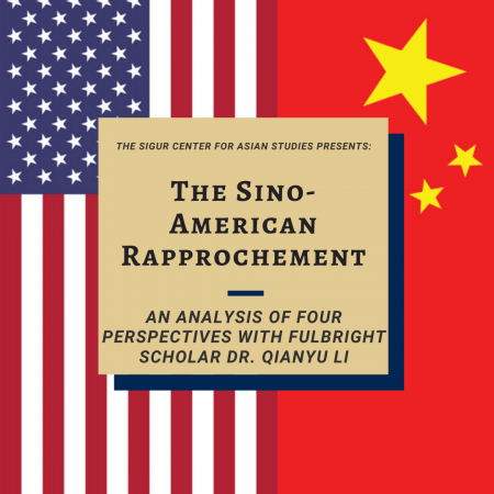 Graphic: The flags of China and the United States placed next to each other, Text: The Sino-American Rapprochement: An Analysis of Four Perspectives with Fulbright Scholar Dr. Qianyu Li