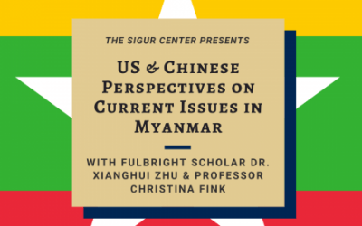 3/3/2020: US and Chinese Perspectives on Current Issues in Myanmar with Fulbright Scholar Xianghui Zhu and Professor Christina Fink