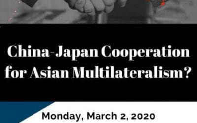 3/2/2020: China-Japan Cooperation for Asian Multilateralism