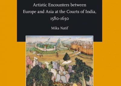 Mughal Occidentalism: Artistic Encounters between Europe and Asia at the Courts of India, 1580-1630