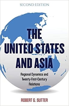 """Cover is a blue and white map of the Indo-Pacific with text """"The United States and Asia - Regional Dynamics and Twenty-First-Century Relations"""" - Robert G. Sutter"""
