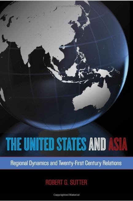 """""""The United States and Asia: Regional Dynamics and 21st Century Relations"""" (2nd ed.) by Robert Sutter"""