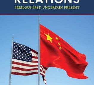 US-China Relations: Perilous Past, Uncertain Present, Third Edition