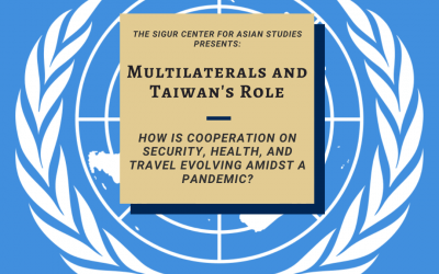 09/10/2020: Multilaterals and Taiwan's Role: How is Cooperation on Security, Health, and Travel Evolving Amidst a Pandemic?