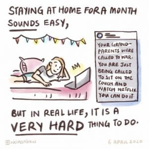 Staying at home for a month sounds easy. But in real life, it is a very hard thing to do.