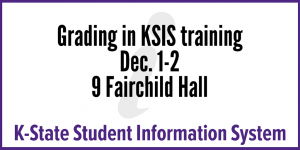 Grading in KSIS training Dec. 1-2, 9 Fairchild Hall