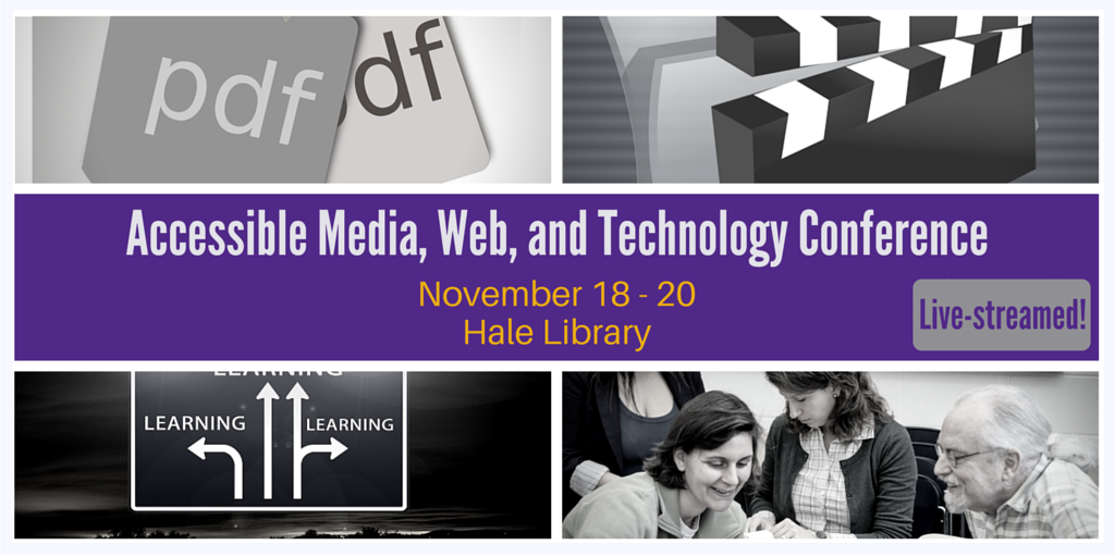 Accessible media, web, and technology conference
