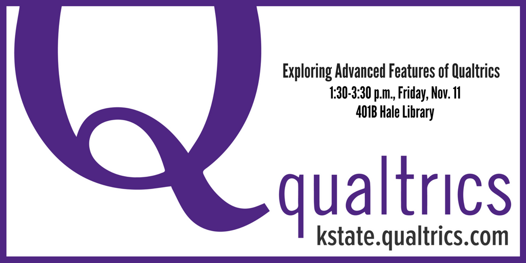 Qualtrics Advanced Training, Friday, Nov. 11, 3:30-4:30, 401 Hale Library