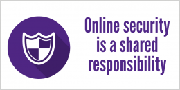 Online security is a shared responsibilty
