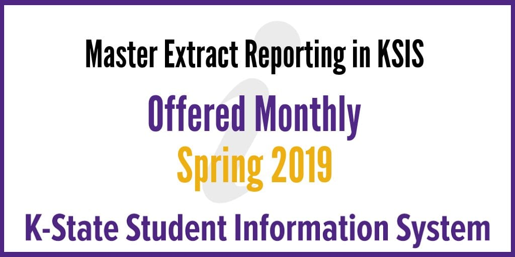 Master Extract Reporting in KSIS offered monthly